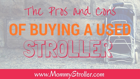 The Pros and Cons of Buying a Used Stroller