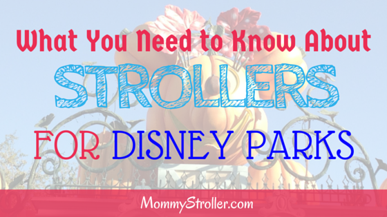 What You Need to Know About Strollers for Disney Parks